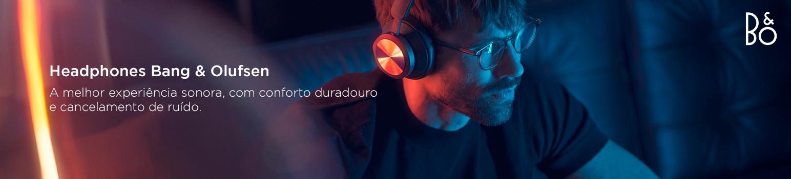 Headphones Bang & Olufsen - A melhor experiência sonora, com conforto duradouro e cancelamento de ruído.