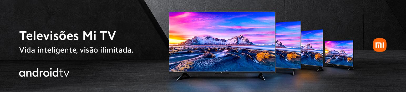 Televisões Mi TV - Vida inteligente, visão ilimitada.