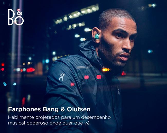 Earphones Bang & Olufsen - Habilmente projetados para um desempenho musical poderoso onde quer que vá.