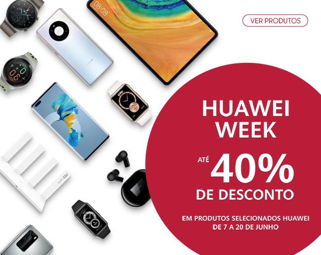 Huawei Week | Até 20 de Junho Descontos de até 40% em Produtos Selecionados Huawei