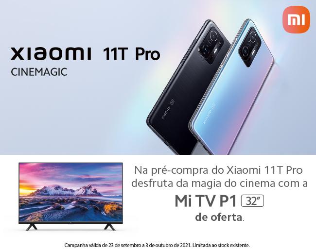 Na pré-compra do Xiaomi 11T Pro receba uma Mi TV P1 32