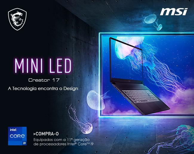 MSI Creator 17 - Com a inovadora tecnologia Mini LED