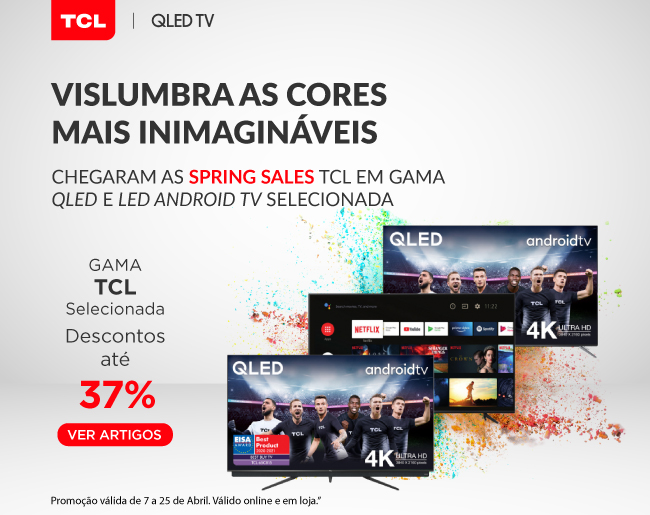 Spring Sales TCL | Vislumbra as Cores Mais Inimagináveis